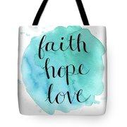 Faith, Hope, Love Tote Bag