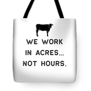 Farming Shirt We Work In Acres Black Cute Gift Farm Country Usa Tote Bag