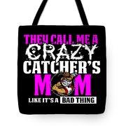 Funny Crazy Baseball Catchers Mom Design  Tote Bag