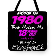 Funny Happy Birthday Shirts For Girls Born In 1980 Tote Bag