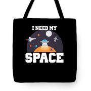 Funny I Need My Space Astronaut Aliens Pun Tote Bag