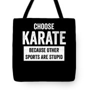 Funny Karate Design Choose Karate Because White Light Tote Bag