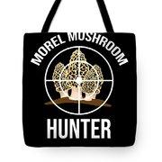 Funny Mushroom Morel Mushroom Hunter Gift Tote Bag