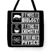 Funny Science Teacher Shirt Physics Chemistry And Biology Meme Tote Bag