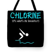 Funny Swimming Chlorine Its Whats For Breakfast Diving Tote Bag