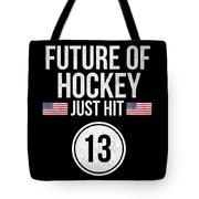 Future Of Ice Hockey Just Hit 13 Teenager Teens Tote Bag