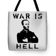 General Sherman Graphic - War Is Hell Tote Bag