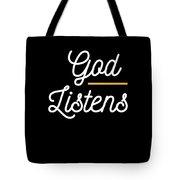 God Listens Bible Verse Christian Prayer Pray Tote Bag