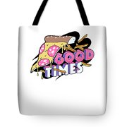 Good Old Times Pizza Fries In The 90s Born In The 90s Love Food Tote Bag