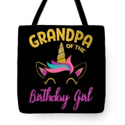 Grandpa Of The Unicorn Birthday Girl Tote Bag