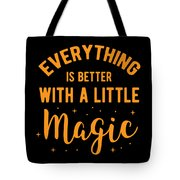 Halloween Shirt Better With Little Magic Gift Tee Tote Bag