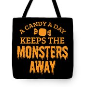 Halloween Shirt Candy A Day Keeps Monsters Away Gift Tee Tote Bag