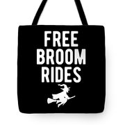 Halloween Shirt Free Broom Rides Witch Gift Tee Tote Bag