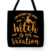 Halloween Shirt Good Witch On Vacation Gift Tee Tote Bag