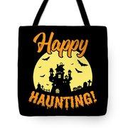 Halloween Shirt Happy Haunting Scary Tee Gift Tote Bag