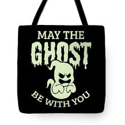 Halloween Shirt May The Ghost Be With You Gift Tee Tote Bag