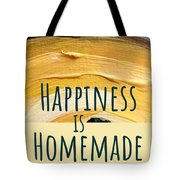 Happiness Is Homemade #2 Tote Bag