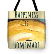 Happiness Is Homemade #3 Tote Bag