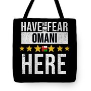 Have No Fear The Omani Is Here Tote Bag