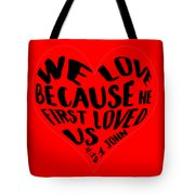 He First Loved Us Tote Bag by Judy Hall-Folde