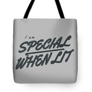 I Am Special When Lit Tote Bag