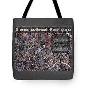 I Am Wired For You Tote Bag
