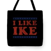 I Like Ike Tote Bag