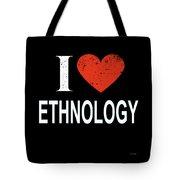 I Love Ethnology Tote Bag