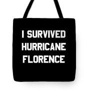 I Survived Hurricane Florence Tote Bag