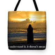 If You Don't Understand It... Tote Bag
