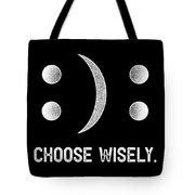 Inspirational Tshirt Happy Or Sad Emoticon Choose Wisely Tote Bag