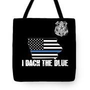 Iowa Police Appreciation Thin Blue Line I Back The Blue Tote Bag