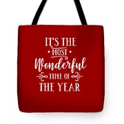 It's The Most Wonderful Time Of The Year Tote Bag