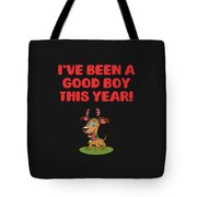 Ive Been A Good Boy This Year Tote Bag
