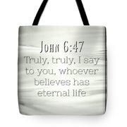 John 6 47 Tote Bag