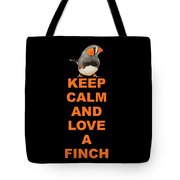 keep calm and love Finch Tote Bag