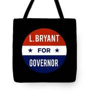 L Bryant For Governor 2018 Tote Bag