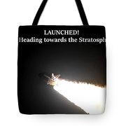 Launched And Heading Towards The Stratosphere Tote Bag