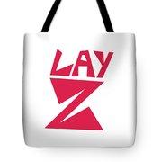 Lay Z Tote Bag