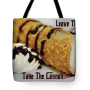 Leave The Gun Take The Cannoli Tote Bag