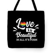 Lgbt Gay Pride Lesbian Love Is Beautiful In All Its Form Tote Bag