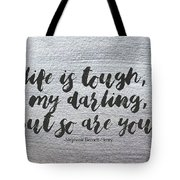 Life Is Tough #paintingbackground #inspirational Tote Bag