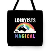 Lobbyists Are Magical Tote Bag