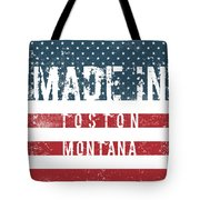 Made In Toston, Montana #toston Tote Bag