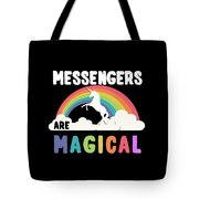Messengers Are Magical Tote Bag