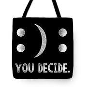 Motivational Smile Or Sad Face Emoticon You Decide Tote Bag