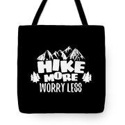 Mountains Shirt Hike More Worry Less Gift Tee Tote Bag