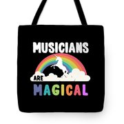 Musicians Are Magical Tote Bag