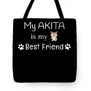 My Akita Is My Best Friend Tote Bag