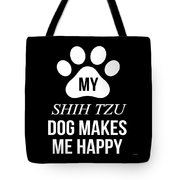 My Shih Tzu Makes Me Happy Tote Bag